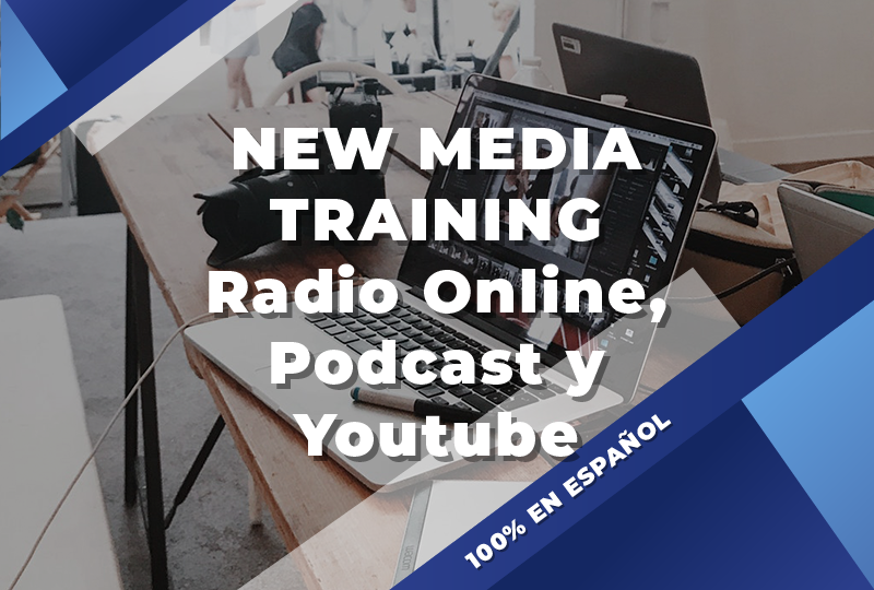 New Media Training (Radio Online, Podcast y Youtube)
